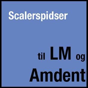 Scalerspidser til LM og Amdent